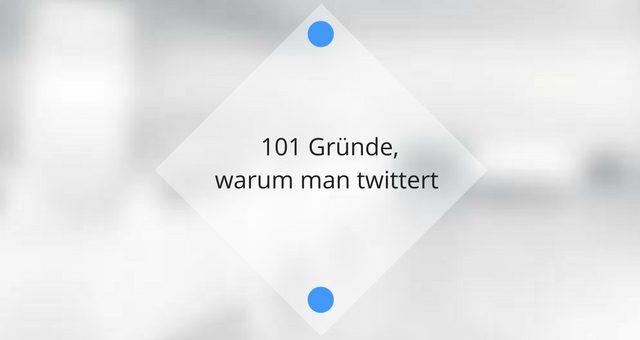 101 Gründe, warum man twittert