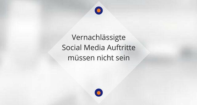 Vernachlässigte Social Media Auftritte müssen nicht sein