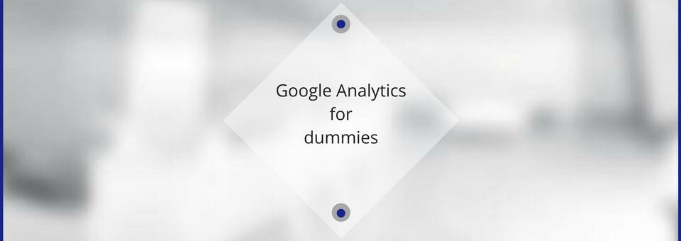 Google Analytics for dummies