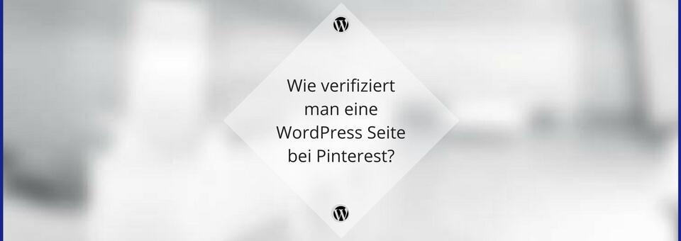 Wie verifiziert man eine WordPress Seite bei Pinterest?