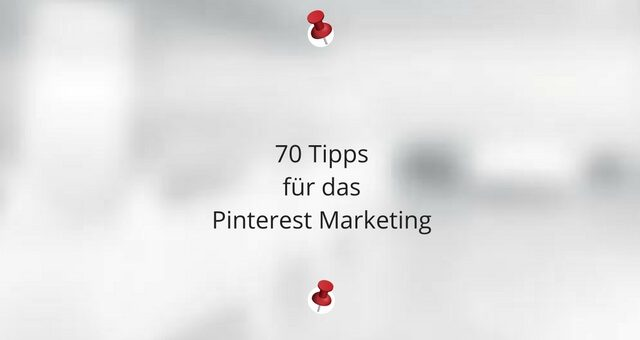70 Tipps für das Pinterest Marketing