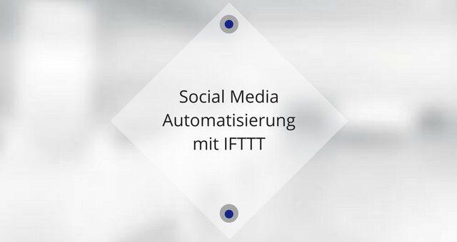 Social Media Automatisierung mit IFTTT