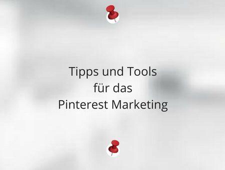 Tipps und Tools für das Pinterest Marketing
