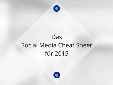 Alles im Überblick: Das Social Media Cheat Sheet für 2015