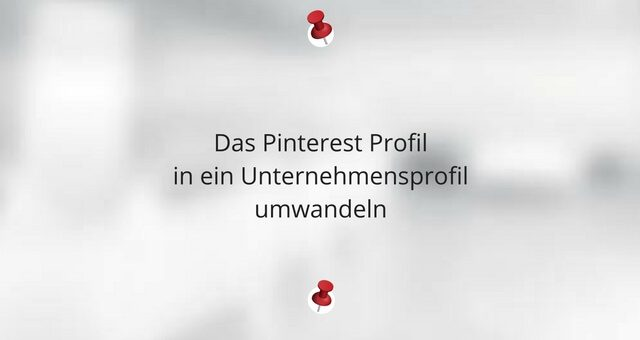 Das Pinterest Profil in ein Unternehmensprofil umwandeln