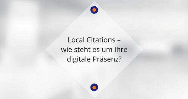 Local Citations – wie sieht es mit deiner digitalen Präsenz aus?