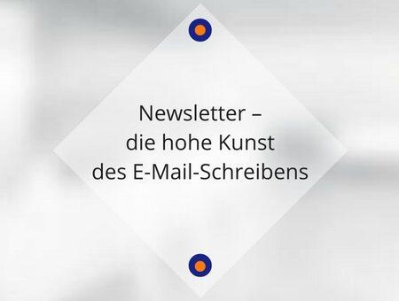 Newsletter – die hohe Kunst des E-Mail-Schreibens