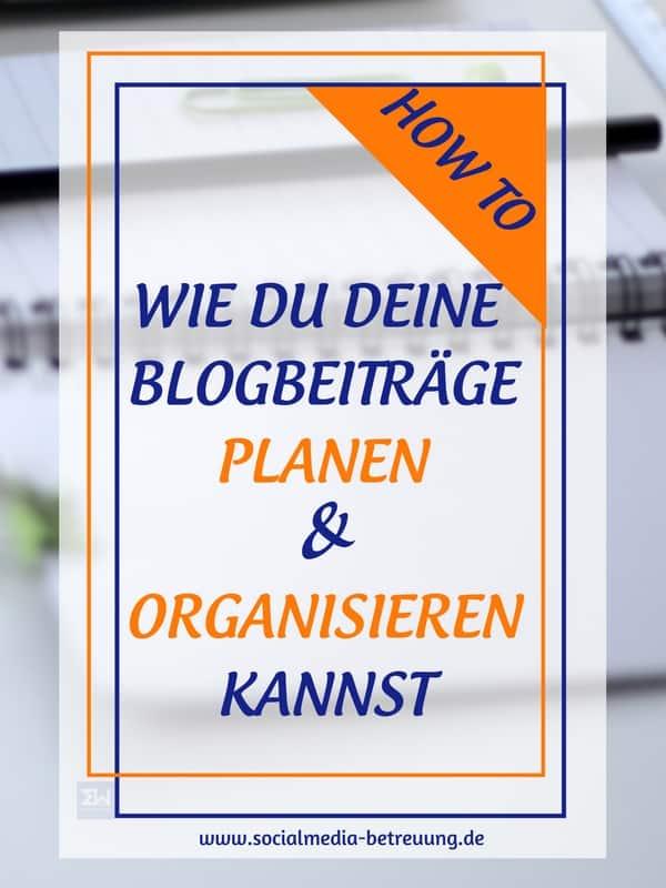 wie-man-blogbeitraege-planen-und-organisieren-kann