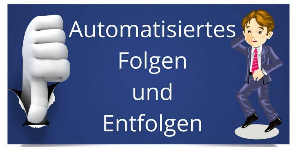 automatisiertes-folgen-und-entfolgen