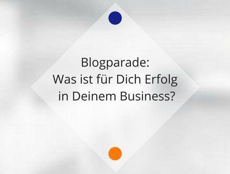 Blogparade: Was ist Erfolg in meinem Business?
