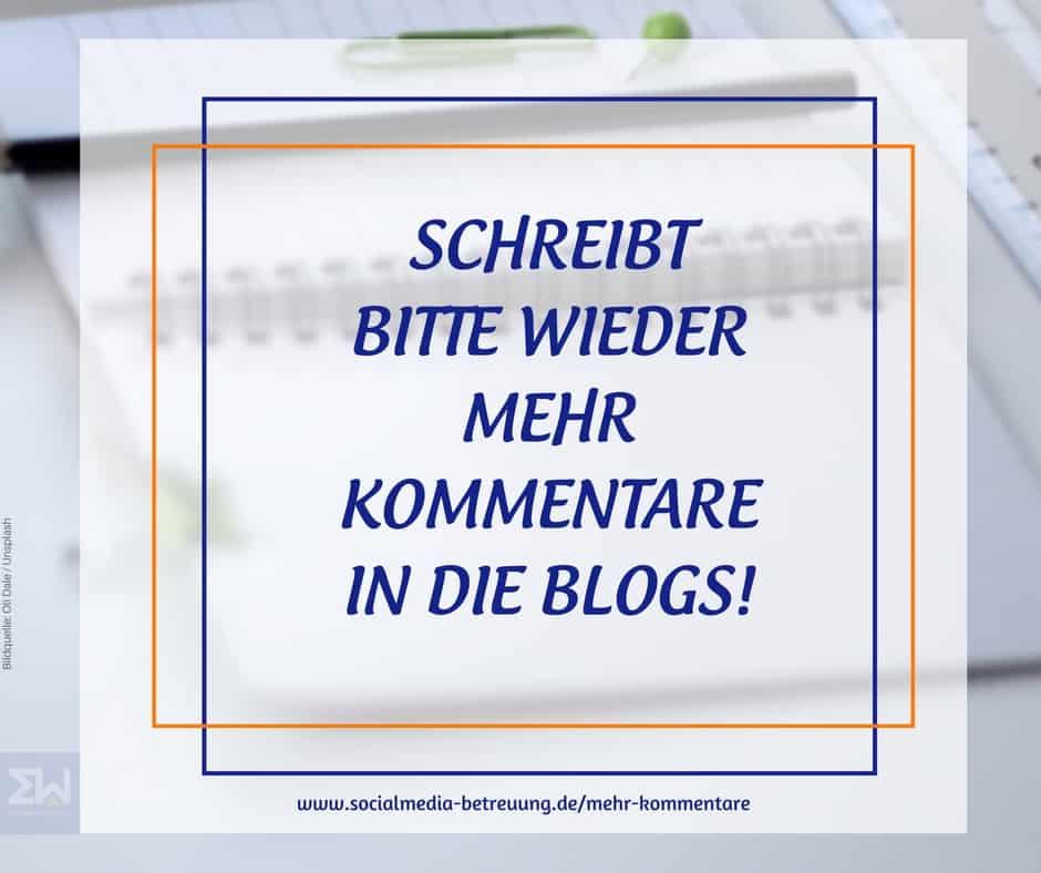 Schreibt bitte mehr Kommentare in die Blogs