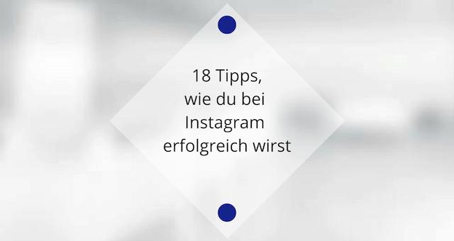 Die 18 besten Wege, um auf Instagram Erfolg zu haben