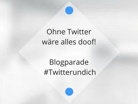 Ohne Twitter wäre alles doof! #Twitterundich