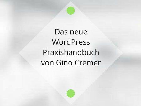 Das neue WordPress Praxishandbuch von Gino Cremer