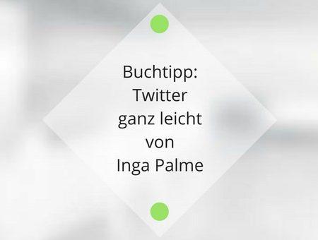 """Buchrezension zu Twitter ganz leicht und gekonnt """"zwitschern"""""""