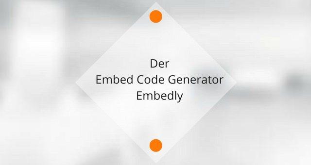 Der Embed Code Generator Embedly