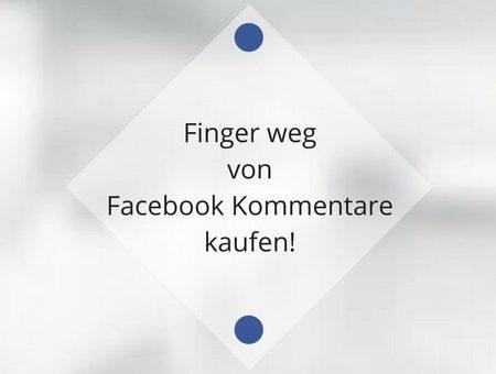 Finger weg von Facebook Kommentare kaufen!