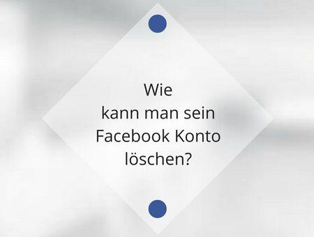 Wie du dein Facebook Konto dauerhaft löschen kannst