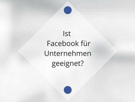 Ist Facebook für Unternehmen überhaupt geeignet?
