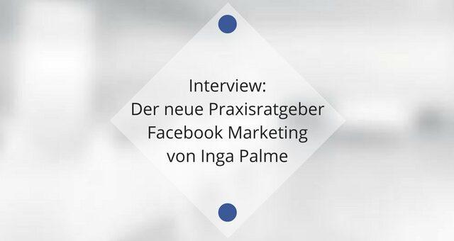 Der neue Praxisratgeber Facebook Marketing von Inga Palme