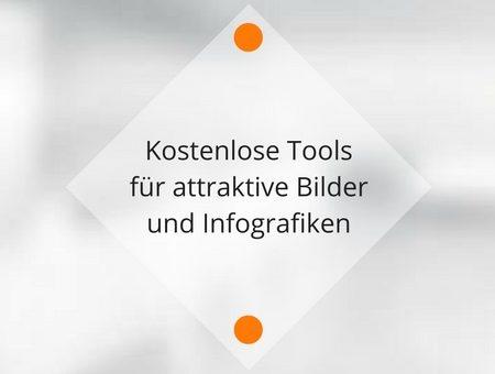 Kostenlose Tools für attraktive Bilder und Infografiken