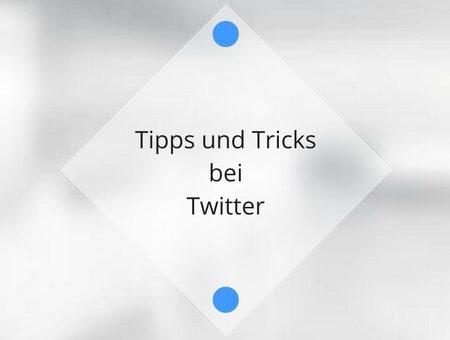 Tipps und Tricks bei Twitter