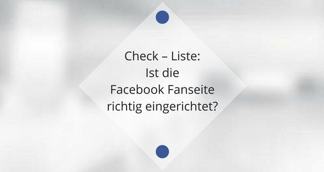 Check – ist die Facebook Fanseite richtig eingerichtet?
