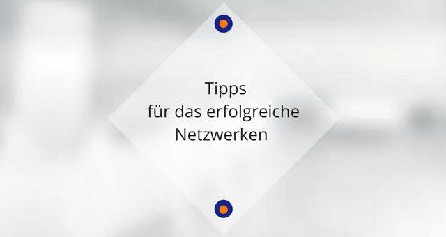 Tipps für das erfolgreiche Netzwerken