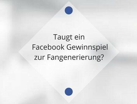 Taugt ein Facebook Gewinnspiel zur Fangenerierung?
